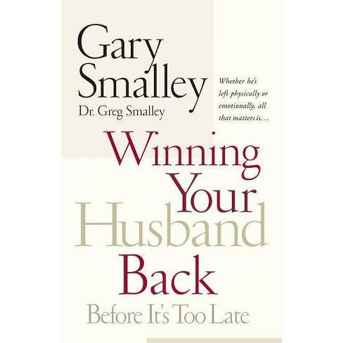 Winning Your Husband Back Before It's Too Late - by  Gary Smalley & Greg Smalley (Paperback) - image 1 of 1