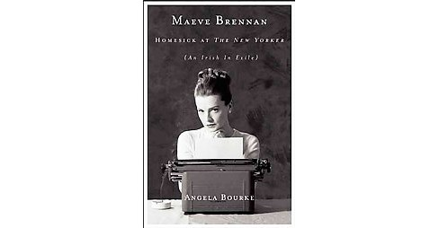 Maeve Brennan : Homesick at the New Yorker (Paperback) (Angela Bourke) - image 1 of 1