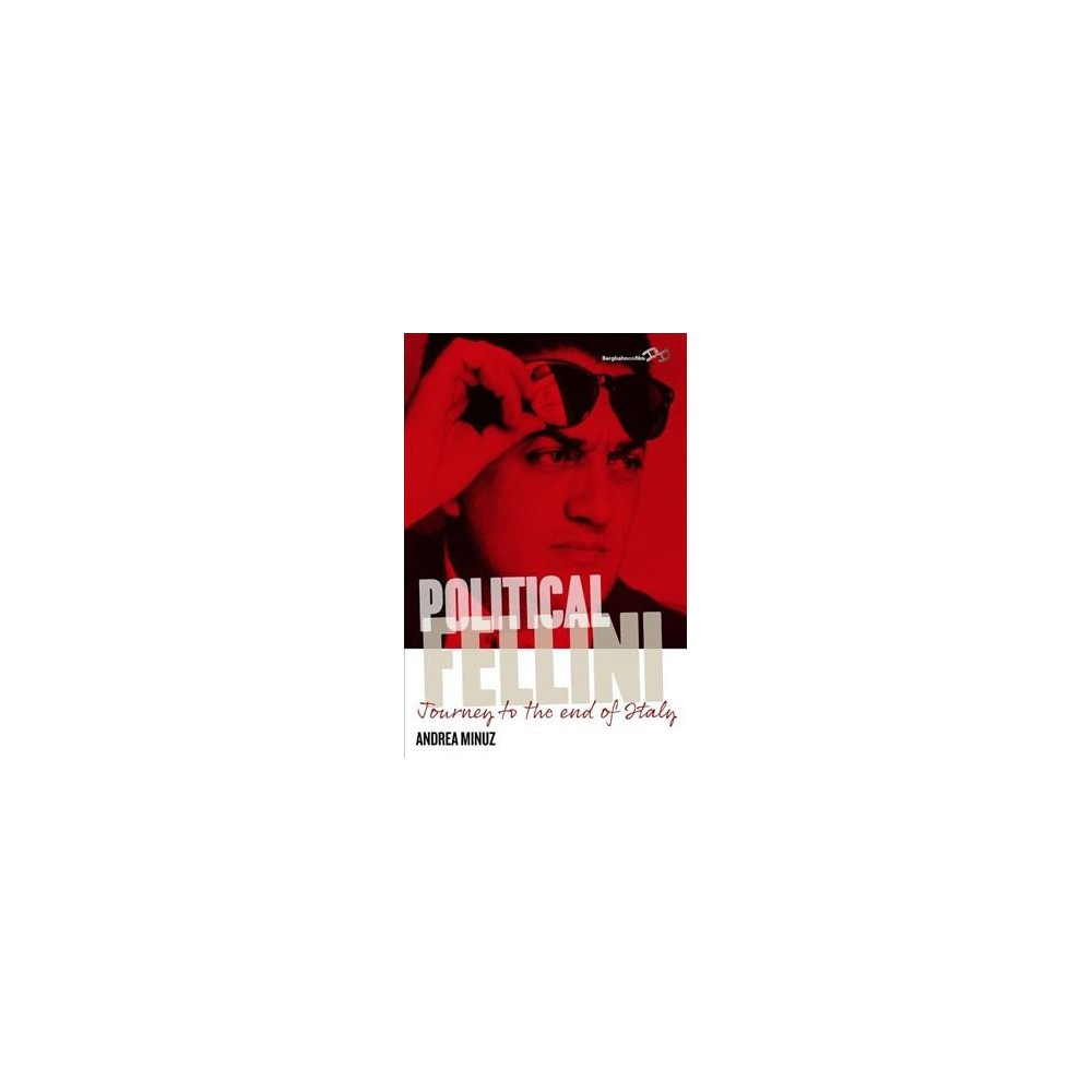Political Fellini : Journey to the End of Italy - Reprint by Andrea Minuz (Paperback)