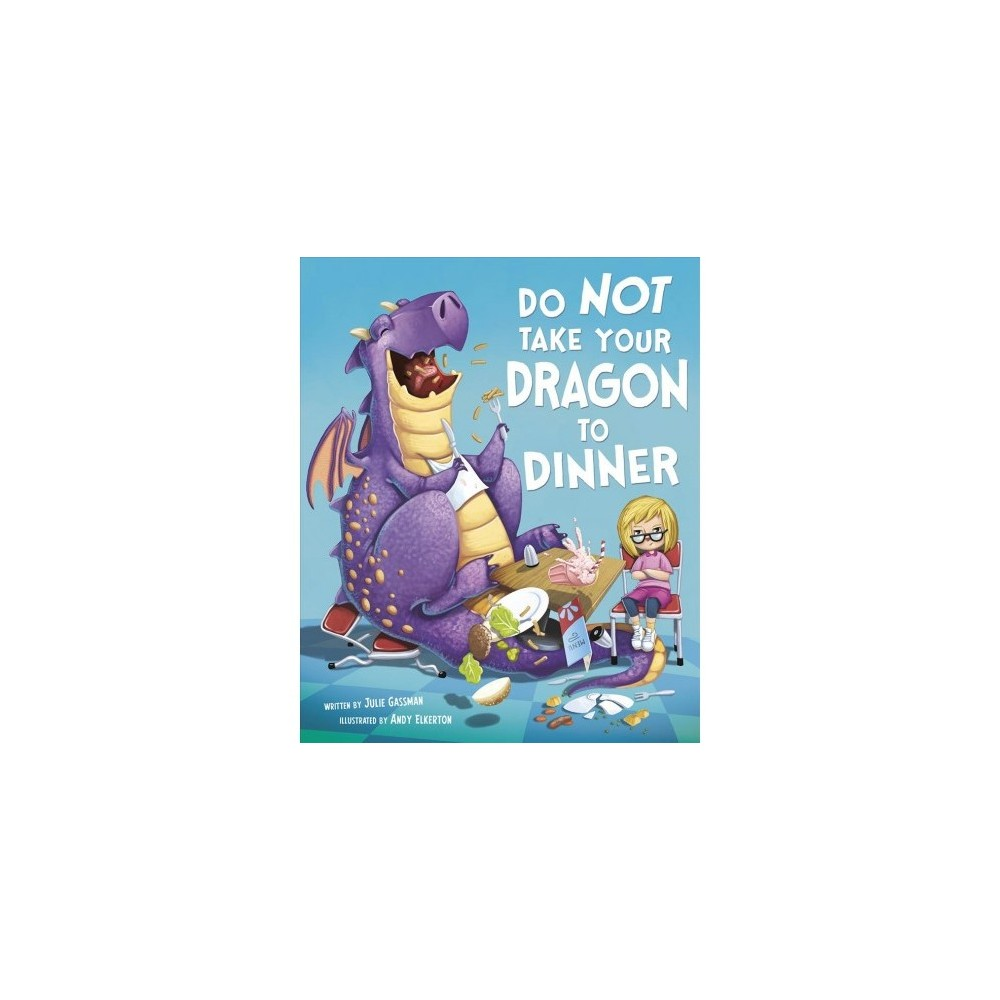 Do Not Take Your Dragon to Dinner - Reprint by Julie Gassman (Paperback)