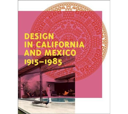 Design in California and Mexico, 1915-1985 : Found in Translation (Hardcover) (Keith Eggener & Jennifer - image 1 of 1