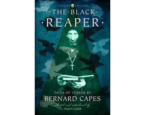 Black Reaper : Tales of Terror -  Revised (Collins Chillers) by Bernard Capes (Paperback) - image 1 of 1