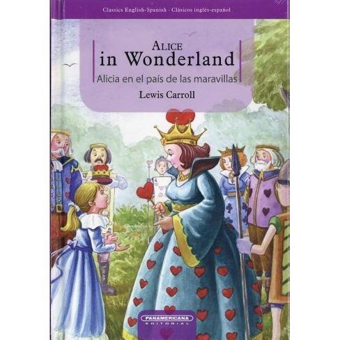 Alice In Wonderland/Alicia en el Pais de las Maravillas - by  Lewis Carroll (Hardcover) - image 1 of 1