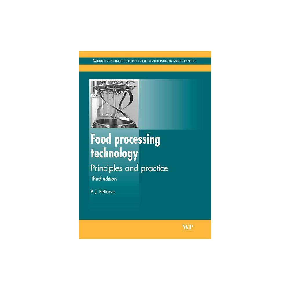 Food Processing Technology Woodhead Publishing Series In Food Science Technology And Nutrition 3rd Edition By P J Fellows Paperback