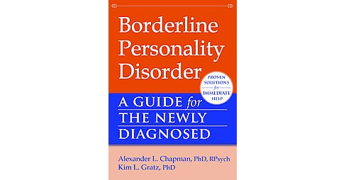Borderline Personality Disorder : A Guide for the Newly Diagnosed (Paperback) (Ph.d. Alexander L. - image 1 of 1