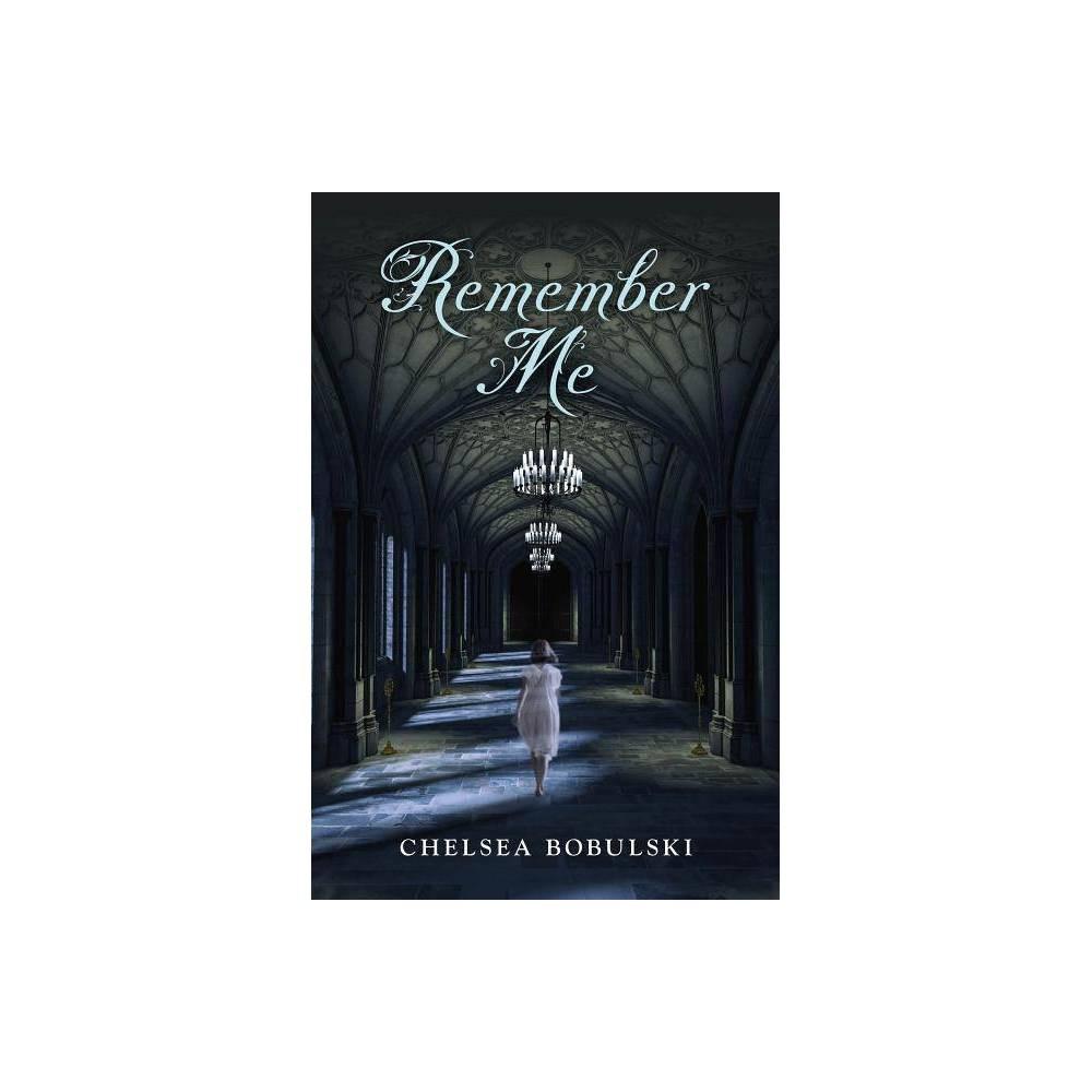 Remember Me By Chelsea Bobulski Hardcover