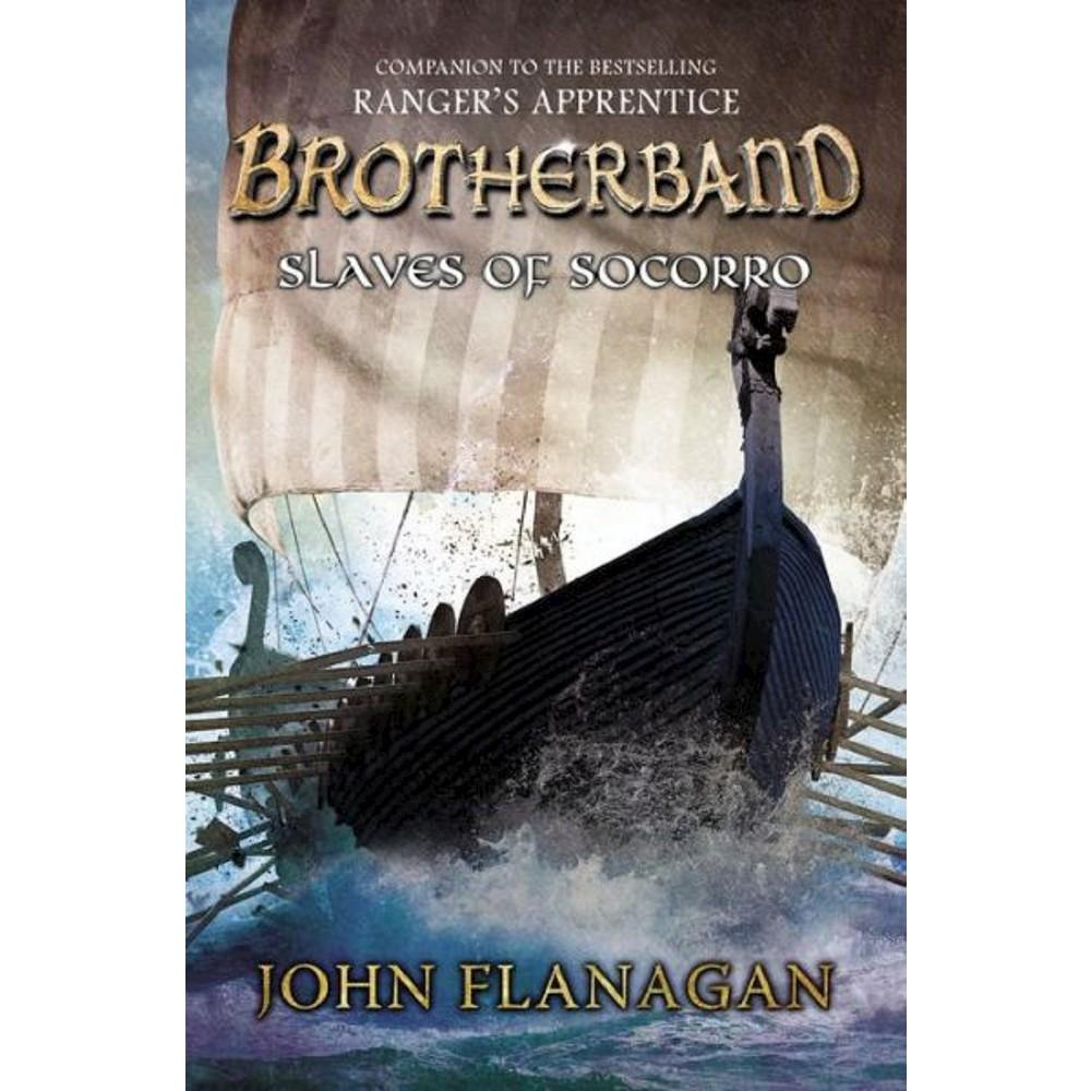 Slaves of Socorro ( Brotherband) (Hardcover) by John Flanagan
