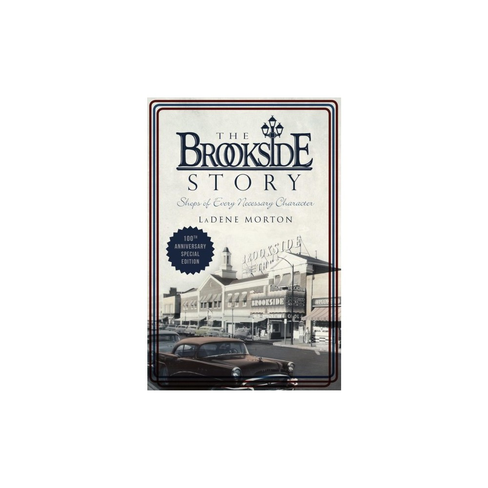 Brookside Story : Shops of Every Necessary Character - Anv by Ladene Morton (Paperback)