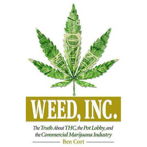 Weed, Inc. - by  Ben Cort (Paperback) - image 1 of 1