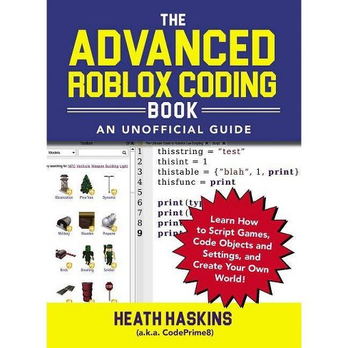 The Advanced Roblox Coding Book: An Unofficial Guide - (Unofficial Roblox) by  Heath Haskins (Paperback) - image 1 of 1