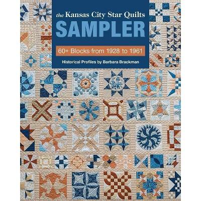 The Kansas City Star Quilts Sampler - by  Barbara Brackman (Paperback)