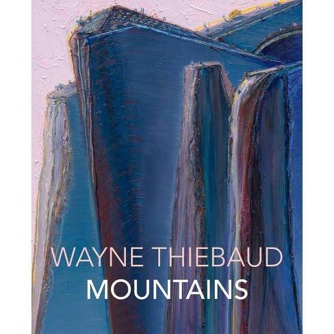 Wayne Thiebaud Mountains - (Hardcover) - image 1 of 1