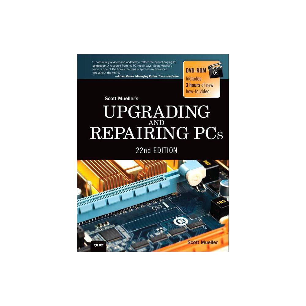 Upgrading And Repairing Pcs 22nd Edition By Scott Mueller Mixed Media Product