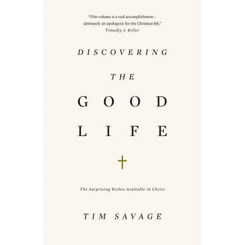 Discovering the Good Life - by  Tim Savage (Paperback) - image 1 of 1