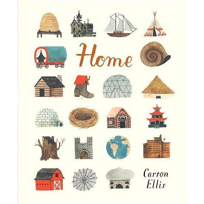 Home - by  Carson Ellis (Hardcover)
