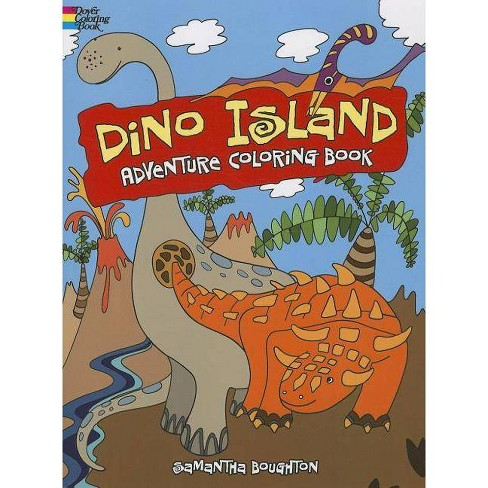 Dino Island Adventure Coloring Book - (Dover Coloring Books) by  Samantha Boughton (Paperback) - image 1 of 1