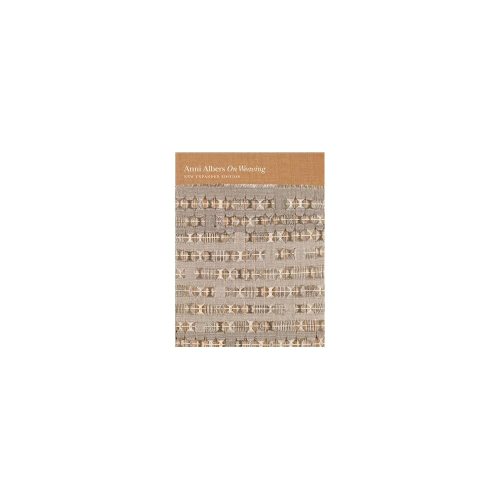 On Weaving - by Anni Albers (Hardcover)