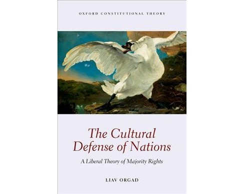 Cultural Defense of Nations : A Liberal Theory of Majority Rights (Paperback) (Liav Orgad) - image 1 of 1