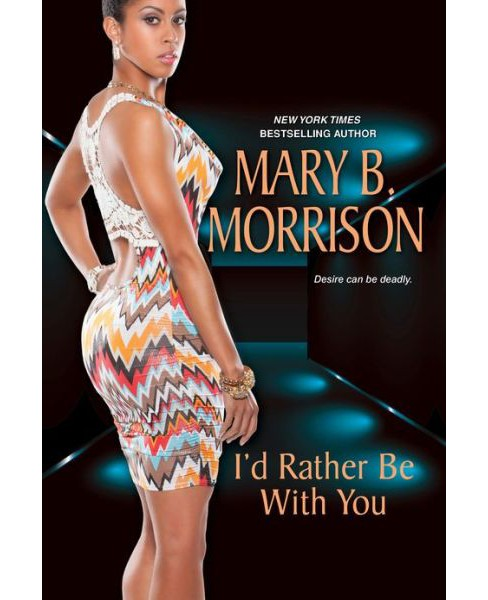 I'd Rather Be With You by Mary B. Morrison (Hardcover) by Mary B. Morrison - image 1 of 1