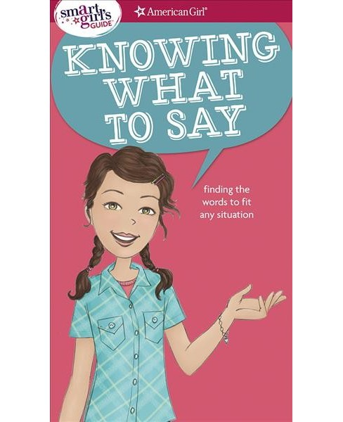 Knowing What to Say : Finding the Words to Fit Any Situation -  by Patti Kelley Criswell (Paperback) - image 1 of 1