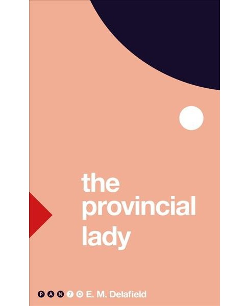 Provincial Lady -  (Pan 70) by E. M. Delafield (Paperback) - image 1 of 1