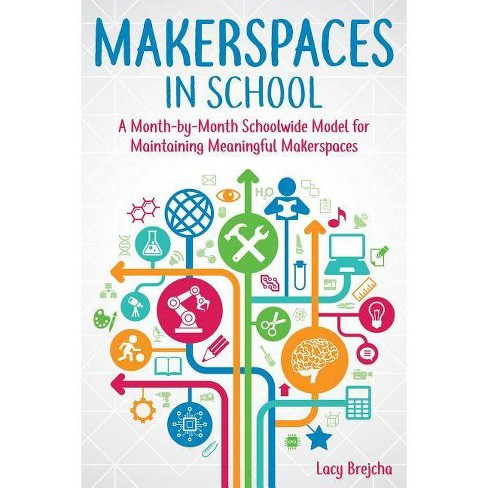Makerspaces in School - by  Lacy Brejcha (Paperback) - image 1 of 1