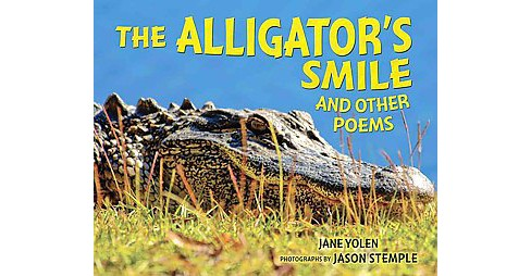 Alligator's Smile : And Other Poems (School And Library) (Jane Yolen) - image 1 of 1