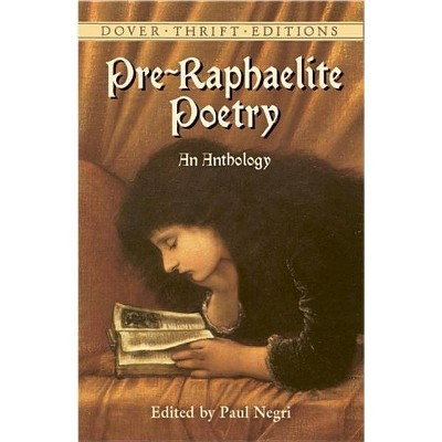 Pre-Raphaelite Poetry - (Dover Thrift Editions) by  Paul Negri (Paperback)