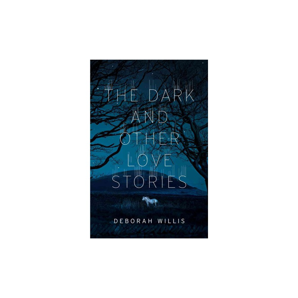Dark and Other Love Stories (Hardcover) (Deborah Willis)