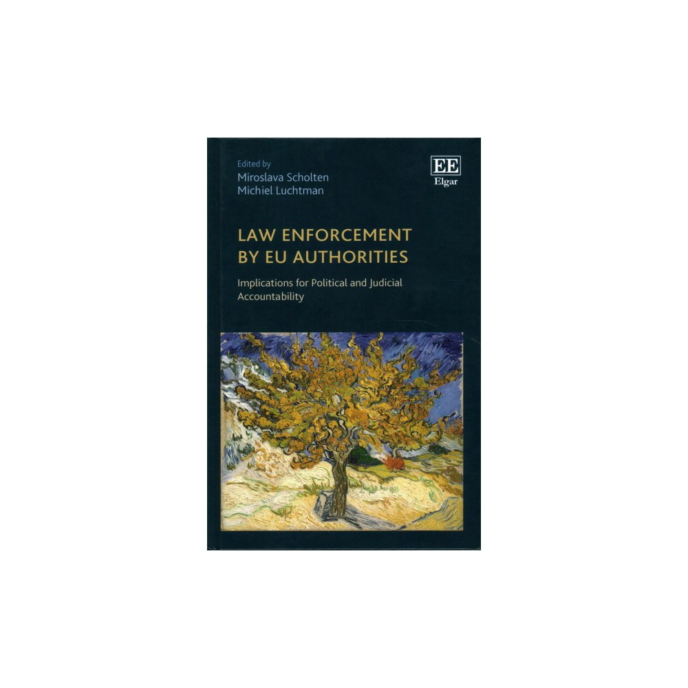 Law Enforcement by EU Authorities : Implications for Political and Judicial Accountability (Hardcover)