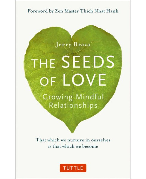 Seeds of Love : Growing Mindful Relationships (Reissue) (Paperback) (Jerry Braza) - image 1 of 1