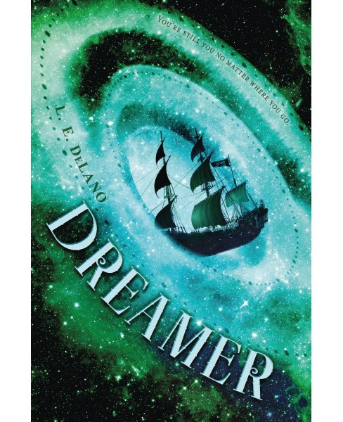 Dreamer -  by L. E. Delano (Paperback) - image 1 of 1