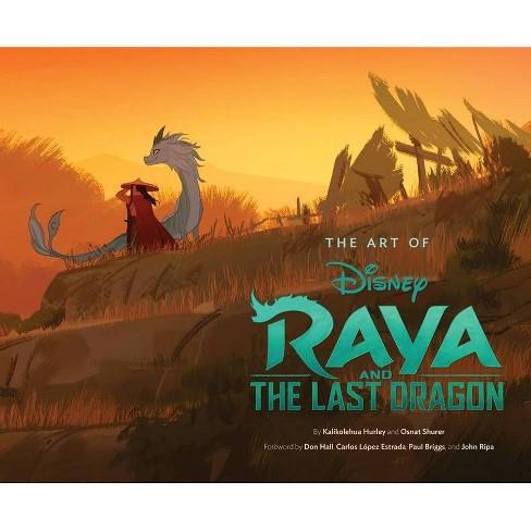 Art of Raya and the Last Dragon - by  Kalikolehua Hurley & Osnat Shurer (Hardcover) - image 1 of 1