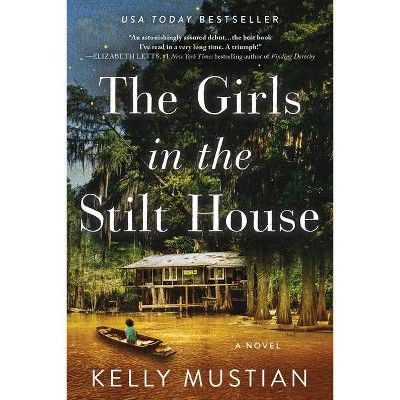 The Girls in the Stilt House - by Kelly Mustian