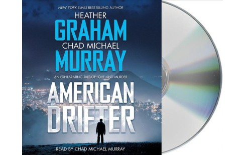 American Drifter : An Exhilarating Tale of Love and Murder (Unabridged) (CD/Spoken Word) (Heather - image 1 of 1