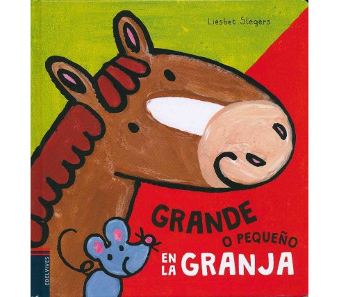 Grande o pequeño en la granja / Big and Little on the Farm (Hardcover) (Liesbet Slegers) - image 1 of 1