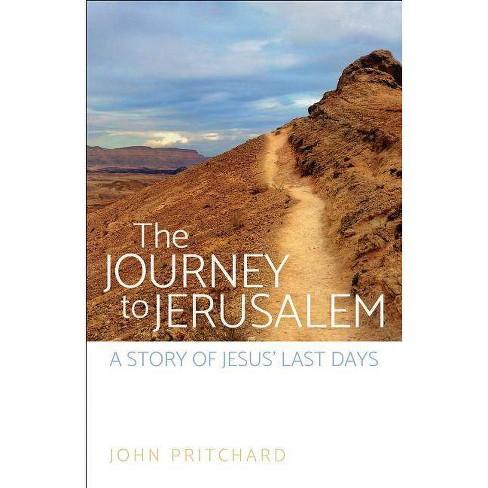 The Journey to Jerusalem - by  John Pritchard (Paperback) - image 1 of 1
