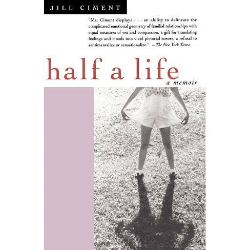 Half a Life - by  Jill Ciment (Paperback) - image 1 of 1