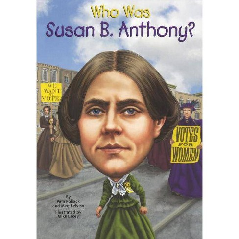 Who Was Susan B. Anthony? - (Who Was...?) by  Pam Pollack (Hardcover) - image 1 of 1