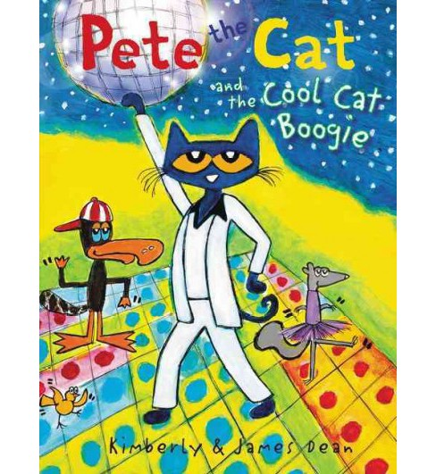 Pete the Cat and the Cool Cat Boogie (Hardcover) (James Dean) - image 1 of 1