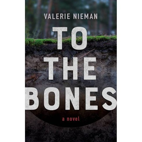 To the Bones - by  Valerie Nieman (Paperback) - image 1 of 1