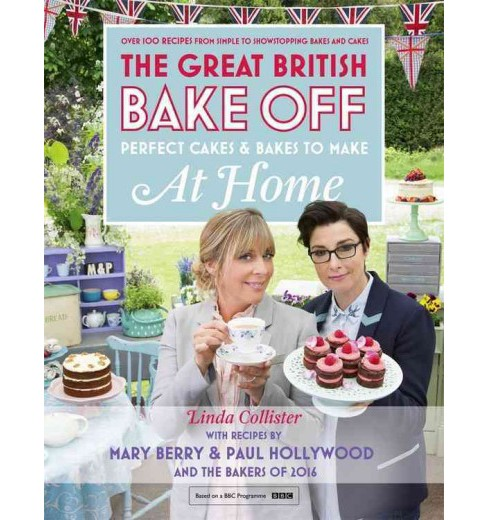 Great British Bake Off : Perfect Cakes and Bakes to Make at Home (Hardcover) (Linda Collister) - image 1 of 1