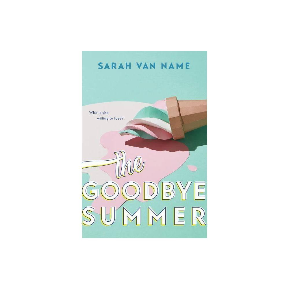 The Goodbye Summer By Sarah Van Name Paperback
