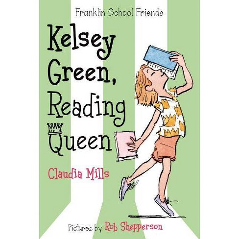 Kelsey Green, Reading Queen - (Franklin School Friends) by  Claudia Mills (Paperback) - image 1 of 1