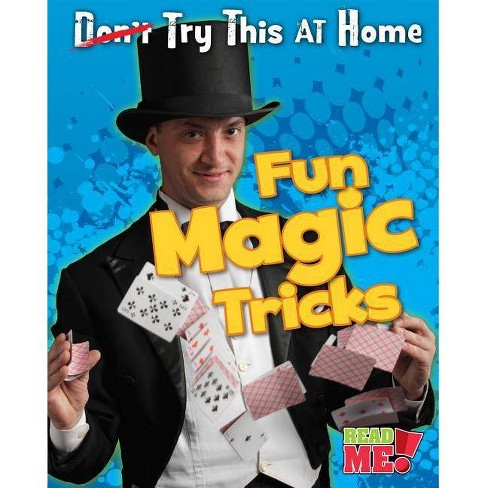 Fun Magic Tricks - (Try This at Home!) by  Nick Hunter (Paperback) - image 1 of 1