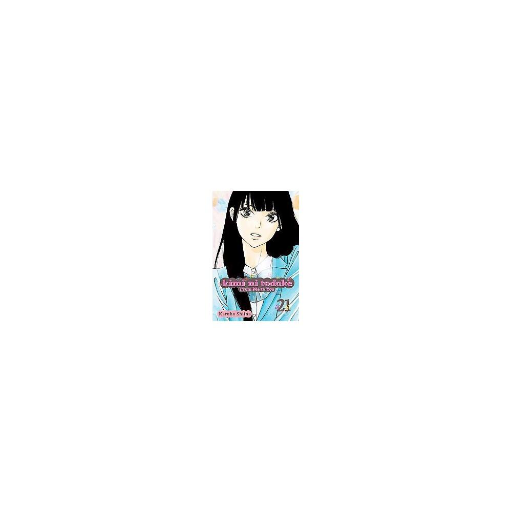 Kimi Ni Todoke 21 : From Me to You (Paperback) (Karuho Shiina)