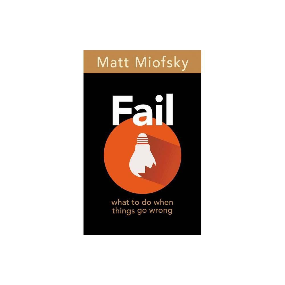 Fail By Matt Miofsky Paperback
