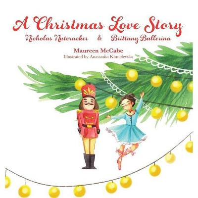 A Christmas Love Story - by  Maureen McCabe (Hardcover)