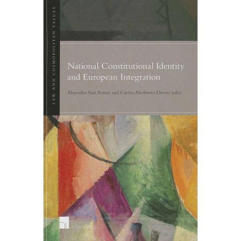 National Constitutional Identity and European Integration - (Law and Cosmopolitan Values) (Hardcover) - image 1 of 1