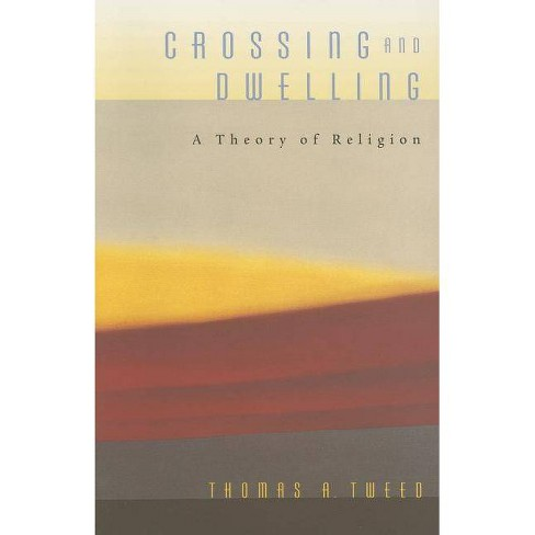 Crossing and Dwelling - by  Thomas A Tweed (Paperback) - image 1 of 1